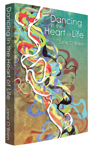 Dancing In The Heart Of Life - Jane O'Brien
